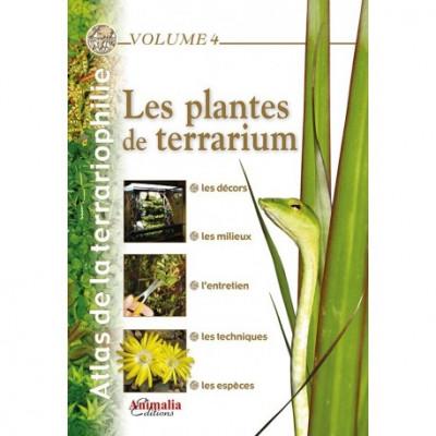 Les plantes de terrarium - Atlas de la terrariophilie - Volume 4